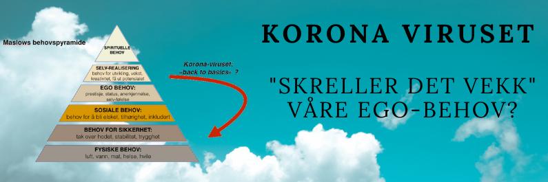 Korona-viruset: «skreller det vekk» våre ego-behov?
