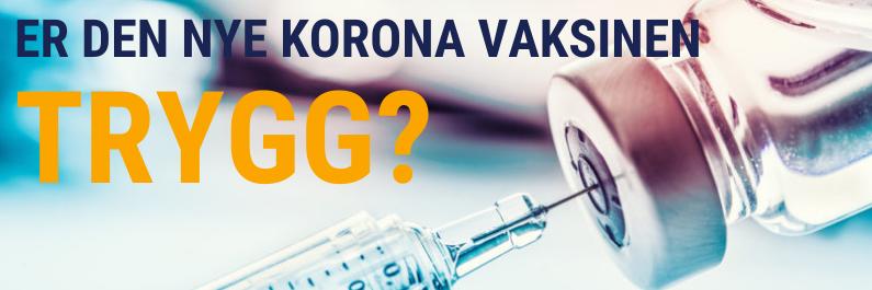 Er den nye korona-vaksinen trygg?